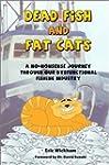 Dead Fish and Fat Cats: A No-Nonsense...