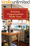 Kitchen Organization Made Easy: Creative Kitchen Storage and Pantry Storage Solutions