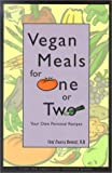 Vegan Meals for One or Two: Your Own Personal Recipes