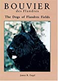 Bouvier des Flandres: Dogs of Flanders Fields James R. Engel