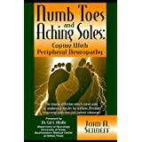 Numb Toes and Aching Soles: Coping with Peripheral Neuropathy (Numb Toes Series, V. 1) ~ John A. Senneff