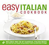 Easy Italian Cookbook: The Step-By-Step Guide to Deliciously Easy Italian Food at Home