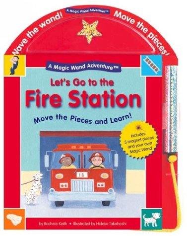 Let's Go to the Fire Station (Magic Wand Adventures)