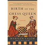 Birth of the Chess Queen: A History ~ Marilyn Yalom