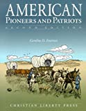 American Pioneers and Patriots, Second Edition