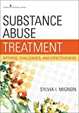 Substance Abuse Treatment: Options, Challenges, and Effectiveness