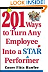201 Ways to Turn Any Employee Into a...