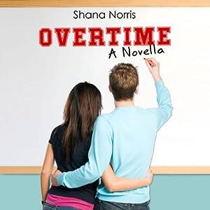 Overtime | [Shana Norris]