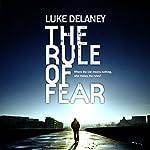 The Rule of Fear | Luke Delaney