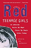 Red: Teenage Girls Write On What Fires Up Their Lives Today
