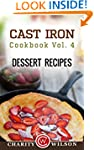 Cast Iron Cookbook: Vol.4 Dessert Rec...