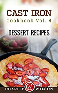 Cast Iron Cookbook: Vol.4 Dessert Recipes by Charity Wilson ebook deal