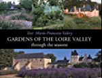 Gardens of the Loire Valley: Through...