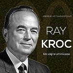 Ray Kroc: Un sogno americano | Andrea Lattanzi Barcelò