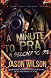 A minute to pray. A second to die ( La' Femme Fatale' Publishing) (0984750517) by Wilson, Jason