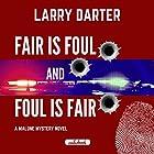 Fair Is Foul and Foul Is Fair: The Malone Mystery Novels, Volume 2 Hörbuch von Larry Darter Gesprochen von: Michael Hanko