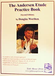 The Andersen Etude Practice Book (including French translation) by - Second Edition - Flute - - - DOUGLAS WORTHEN - FALLS HOUSE PRESS -