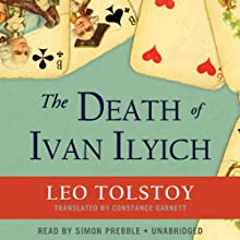 The Death of Ivan Ilyich (       UNABRIDGED) by Leo Tolstoy Narrated by Simon Prebble