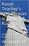Raoul Teachers SNS Phrases in English & Korean-3: Written in English and Korean