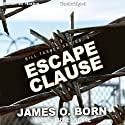Escape Clause: Bill Tasker Series, Book 3 (       UNABRIDGED) by James O. Born Narrated by Gene Engene