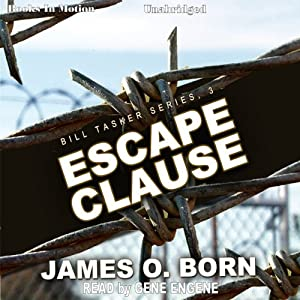 Escape Clause: Bill Tasker Series, Book 3   [James O. Born]