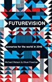 Image of Futurevision: Scenarios for the World in 2040