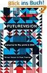 Futurevision: Scenarios for the World...