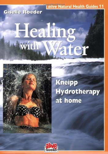 healing-with-water-kneipp-hydrotherapy-at-home-alive-natural-health-guides