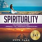 Spirituality: 3 in 1 Bundle: Buddhism, Zen and Mindfulness | Maya Faro