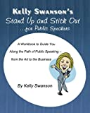 img - for STAND UP AND STICK OUT...for Public Speakers: A Workbook to Help Speakers STAND UP AND STICK OUT in a Crowded Market, Because Nobody Notices Normal book / textbook / text book
