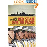 Red Star over the Pacific: China's Rise and the Challenge to U.S. Maritime Strategy