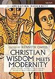img - for Christian Wisdom Meets Modernity (Illuminating Modernity) book / textbook / text book
