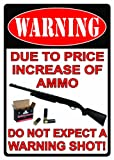 "Rivers Edge Products ""Warning Due To The Price Increase"" Sign, 16-Inch"