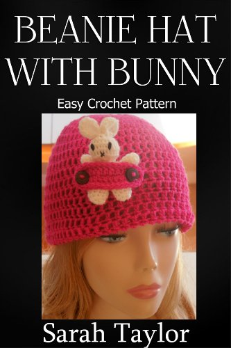Free Kindle Book : Beanie Hat With Bunny - Easy Crochet Pattern