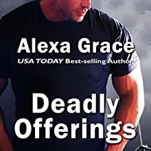 Deadly Offerings: Deadly Series Book 1 (       UNABRIDGED) by Alexa Grace Narrated by Lorelei Avalon