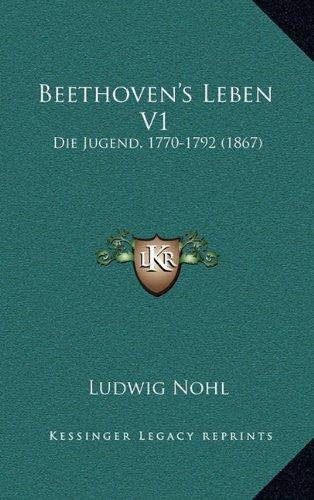 Beethoven's Leben V1: Die Jugend, 1770-1792 (1867)