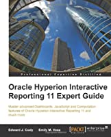 Oracle Hyperion Interactive Reporting 11 Expert Guide Front Cover