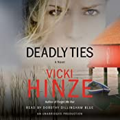Deadly Ties: A Novel | [Vicki Hinze]