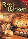 Brotbacken: Vom Vollkornbrot bis zum Salz- und Süßgebäck