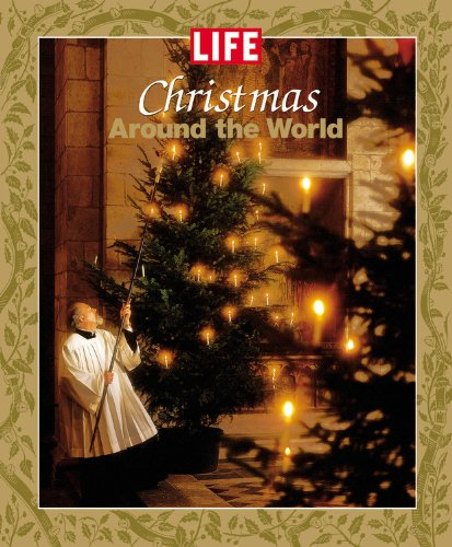 Life: Christmas Around the World (Life (Life Books))