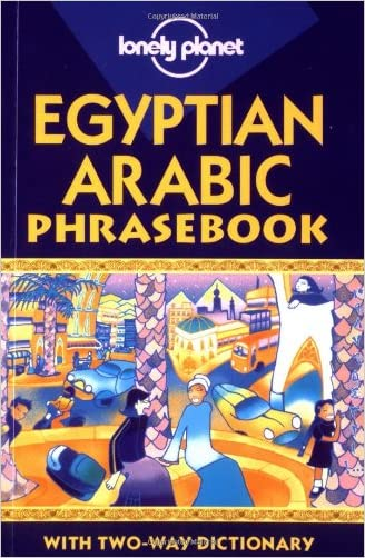 Egyptian Arabic Phrasebook: with Two-Way Dictionary (Lonely Planet) (English and Arabic Edition)