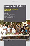 img - for Greening the Academy: Ecopedagogy Through the Liberal Arts book / textbook / text book