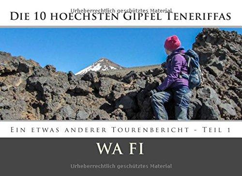 Die 10 hoechsten Gipfel Teneriffas: Wandern, Berge und Abenteuer: Volume 1