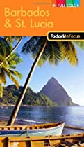 Fodor's In Focus Barbados & St. Lucia, 2nd Edition (Full-color Travel Guide)