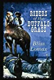 img - for Riders of the Buffalo Grass (Center Point Western Complete (Large Print)) book / textbook / text book