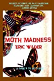 Moth Madness