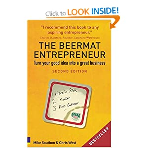 The Beermat Entrepreneur: Turn Your Good Idea into a Great Business Chris West, Mike Southon