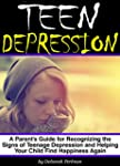 Teen Depression: A Parent's Guide for...
