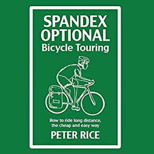Spandex Optional Bicycle Touring Audiobook