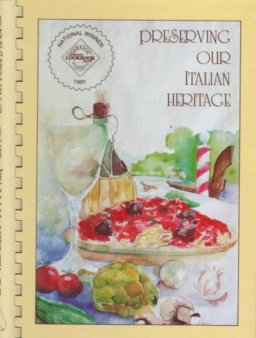 Preserving Our Italian Heritage Cookbook096295912X